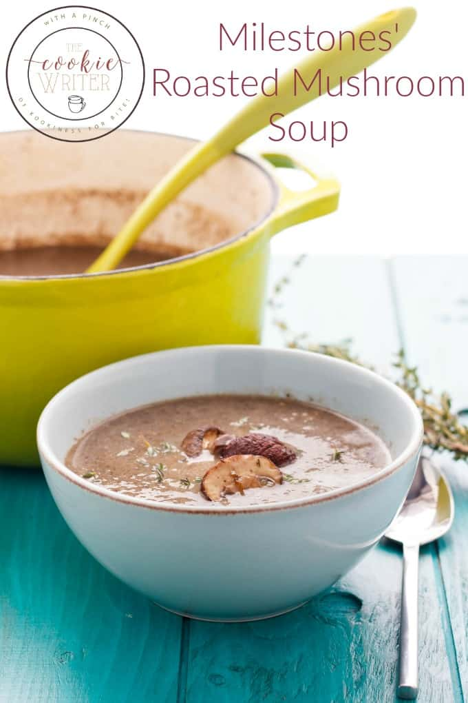 Milestones' Roasted Mushroom Soup #healthy