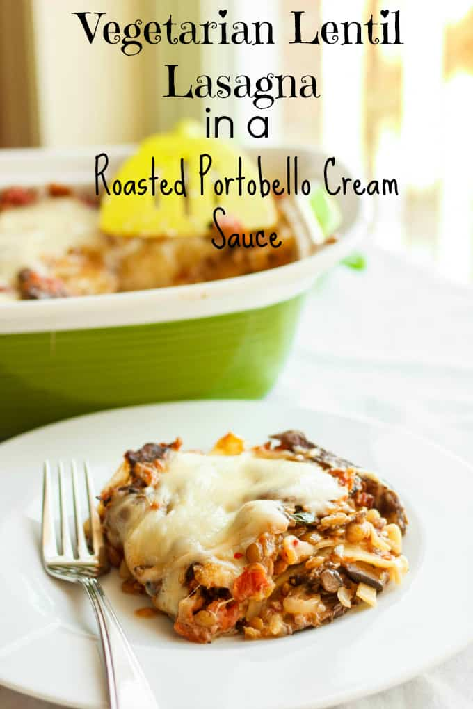 Lentil Lasagna in a Roasted Portobello Cream Sauce 8