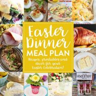 Easter Dinner Recipes & Printables Meal Plan
