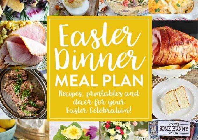Easter Dinner Recipes & Printables Meal Plan