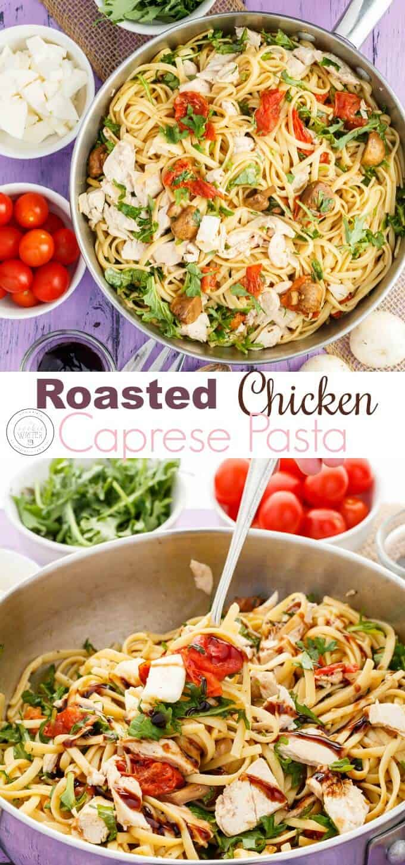 Roasted Chicken Caprese Pasta